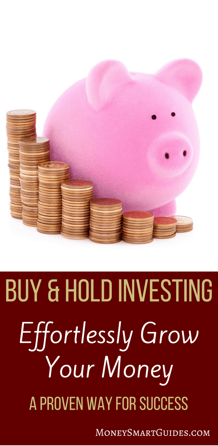 How To Effortlessly Increase Your Wealth Through Buy And Hold Investing | If you are a beginning investor, you might be confused at how to start investing for your future. Learn why buy and hold investing, is your best option out there. Click through to learn more!
