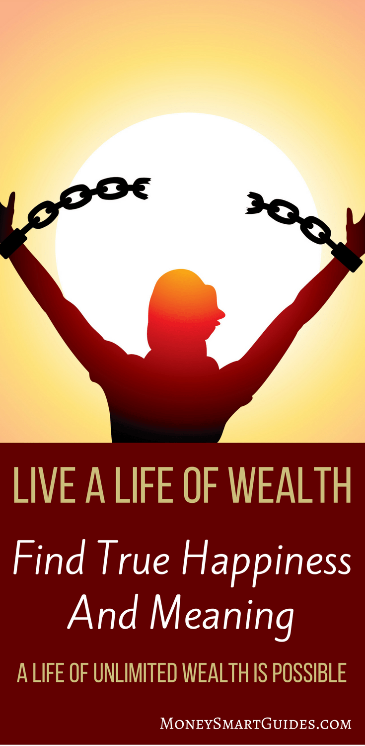 An Inspiring Way To Live A Life of Unlimited Wealth | If you are unhappy and want to make a positive change to your life, you need to understand your values. Click through to learn how to do this and how to find happiness!