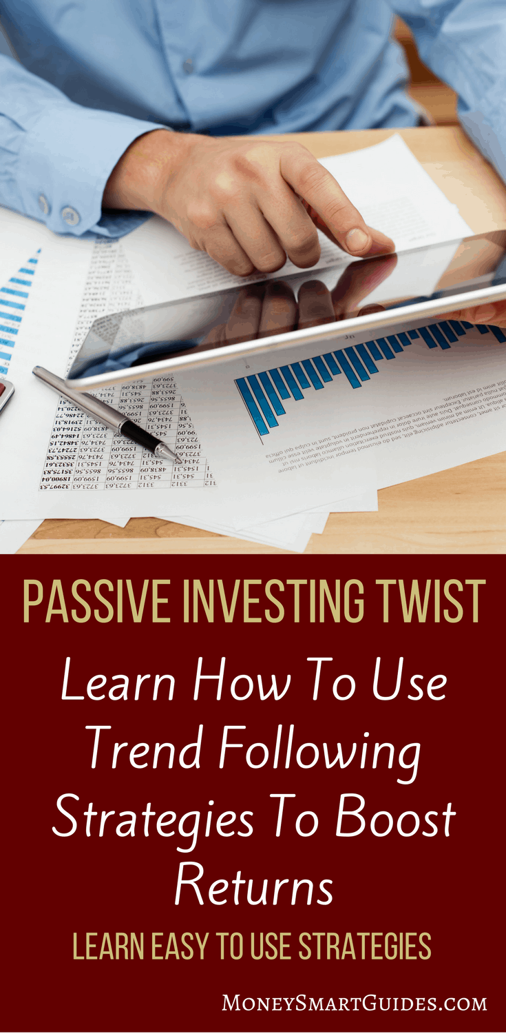 How Trend Following Strategies Can Reduce Risk In Your Passive Portfolio | If you are a buy and hold investor or use a passive investing approach, you can still take advantage of trend following to boost your returns. Click through to learn how!