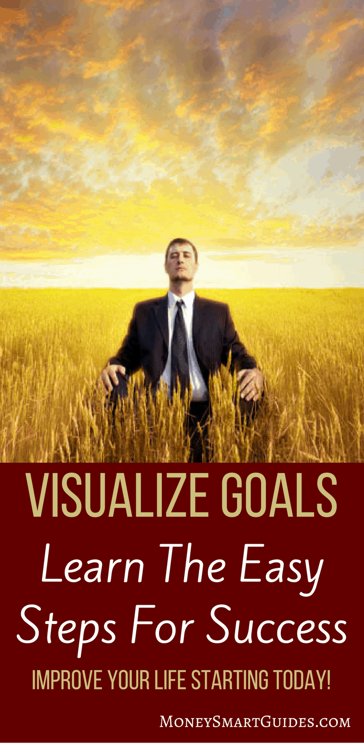 The Extraordinary Power Of Visualizing Your Goals | Do you want to achieve more success in life? Do you want to make more money and grow your wealth? Then you need to start visualizing your goals. Click through to learn how to get started today!