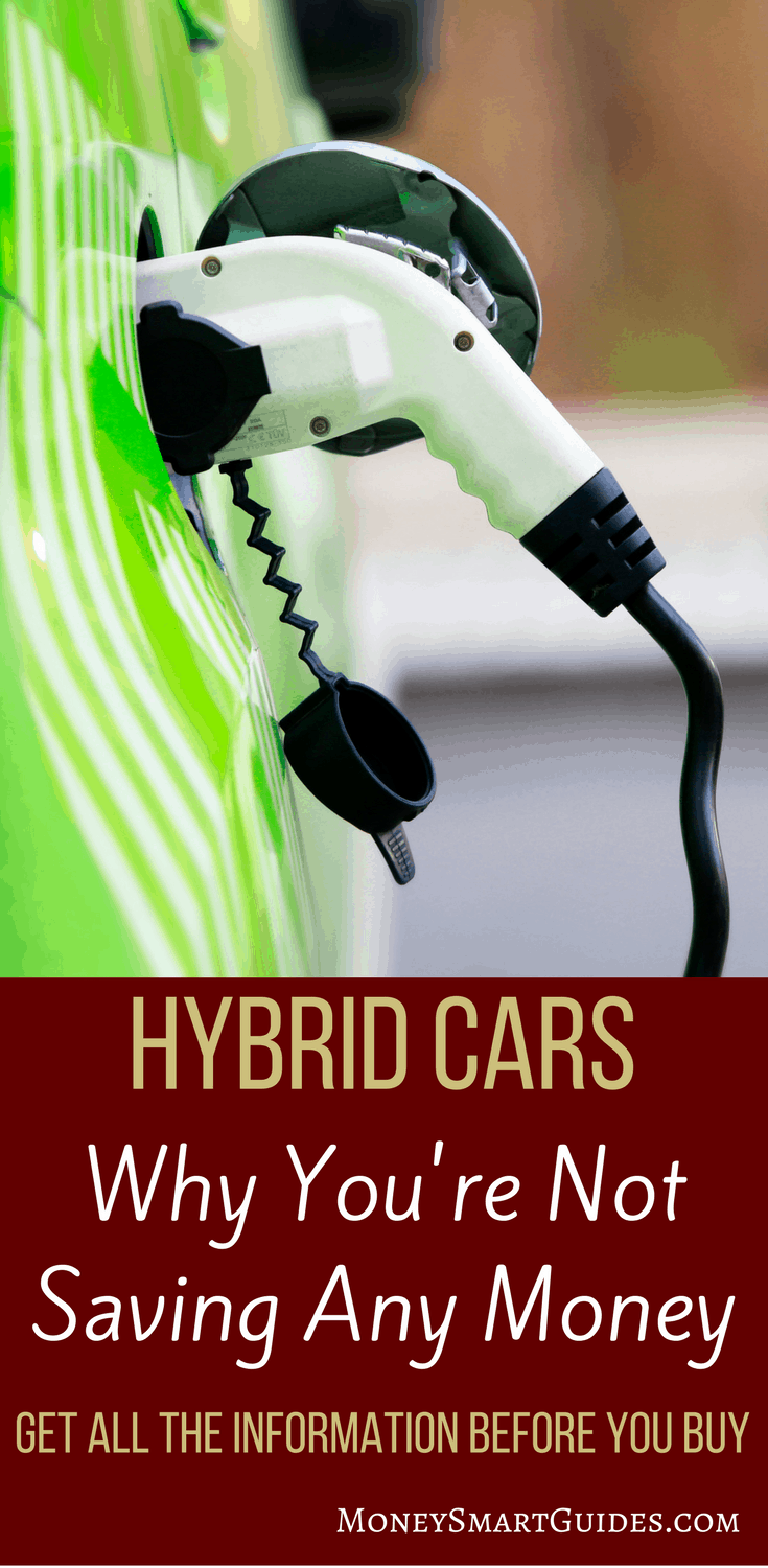 Do Hybrid Cars Save You Money? The Answer May Surprise You | Before you buy a hybrid thinking it is going to save you a ton of money, you need to understand that it could cost you more money. Click through to learn more!