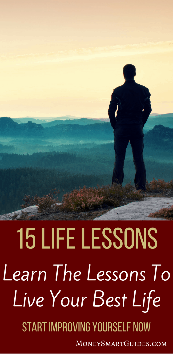15 Inspirational Life Lessons To Remember Every Day | If you are struggling with your day to day, it might time for you to take a step back and remember important life lessons. These tips will help you improve your life and get you living the best life possible. Click through to learn more!