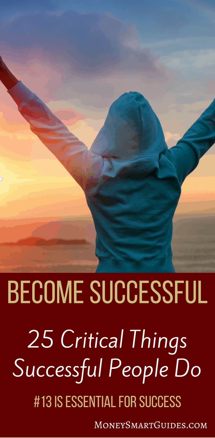 25 Critical Things Successful People Do Everyday | Do you want to achieve success? Here are 25 critical tips to help you become successful in every area of your life. Click through to learn the tricks successful people use to get to the top!